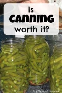 Is home canning worth it?