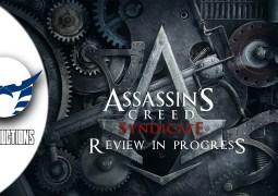 انطباع قبل المراجعة عن Assassins Creed Syndicate