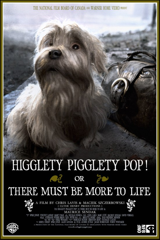 Higglety Pigglety Pop! or There Must Be More to Life Poster