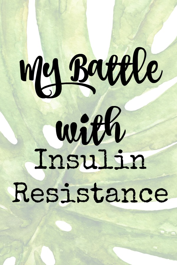 My Battle With Insulin Resistance
