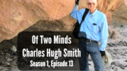 Podcast; Interview; Of Two Minds; Charles Hugh Smith; Economics; Garden; Sustainable Life; Weight Loss Journey; Healthy Living; Mincome; tribe; jobs; new economy; Bring Danny Home; military; blogger; blog