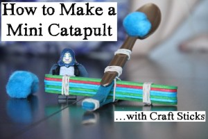 How to Make a Catapult with Craft Sticks – Homeschool Science!