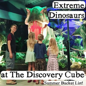 Extreme Dinosaurs at the Discovery Cube is a Summer Must!