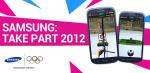 Samsung: Take Part 2012, aplicación Android de las Olimpíadas 2012
