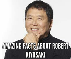 Facts about robert kiyosaki