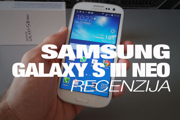 Recenzija: Samsung Galaxy S3 Neo