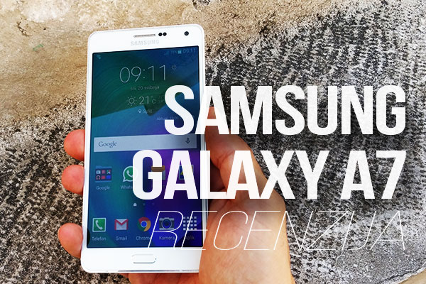 Recenzija: Samsung Galaxy A7