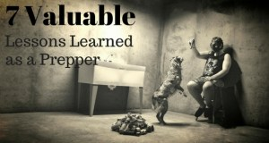 7 Valuable lessons learned as a prepper