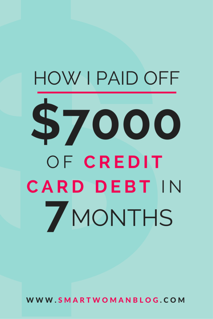 How I Paid Off $7000 Of Credit Card Debt in 7 Months