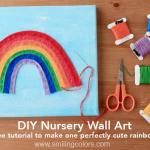 DIY Nursery Wall Art; Felt Rainbow on Canvas