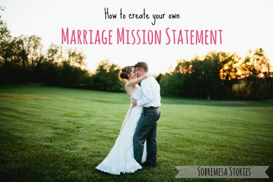 How to Create your Marriage Mission Statement - Sobremesa Stories