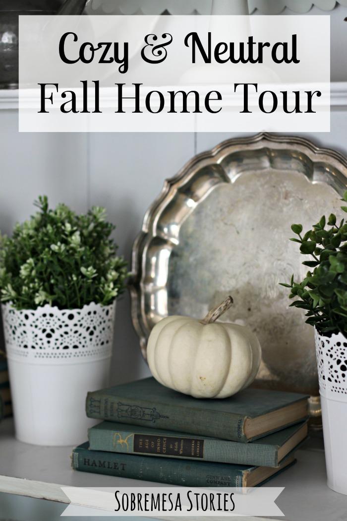 Cozy Neutral Fall House Tour 2016 Sobremesa Stories