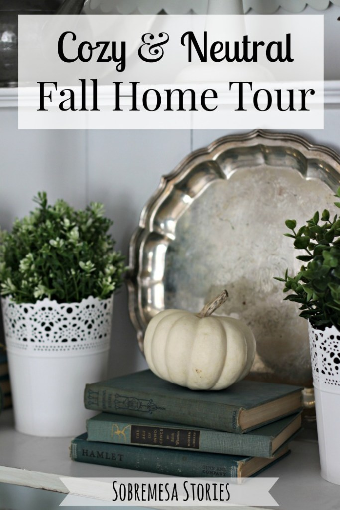 Cozy Neutral Fall House Tour 2016 Sobremesa Stories