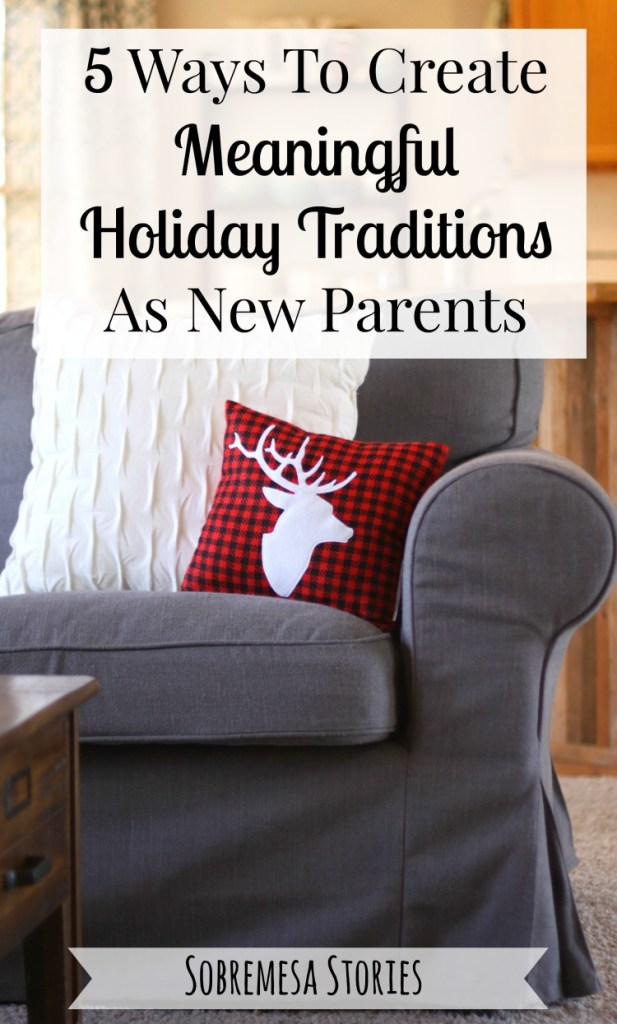 How We're Creating Meaningful Family Traditions For Our First Holiday Season As Parents