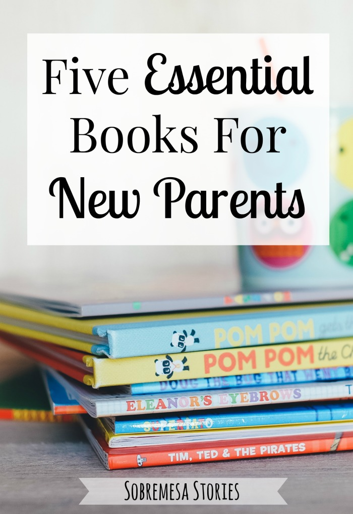 Five Essential Books For New Parents Sobremesa Stories Blog