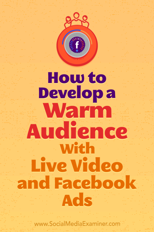 Learn how to grow and convert warm leads with Facebook ads and live video to reduce ad costs.