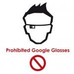 Google Glass Prohibited