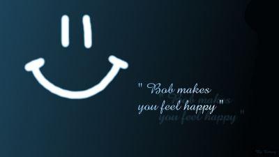 Bob make you feel happy ! by Tchang - Desktop Wallpaper