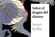 Sobre el dragón del abismo - Izumi Kyōka