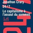 24 heures sur 24 et 7 jours sur 7 : le capitalisme à l'assaut du sommeil de Jonathan Crary  Je profite de la sortie de ce livre qui m'a […]