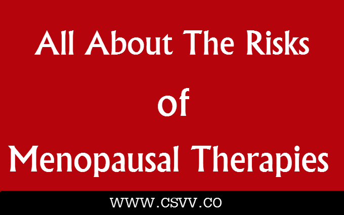 All About The Risks Of Menopausal Therapies