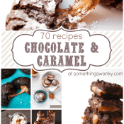 70 decadent #Chocolate and #Caramel desserts at www.somethingswanky.com