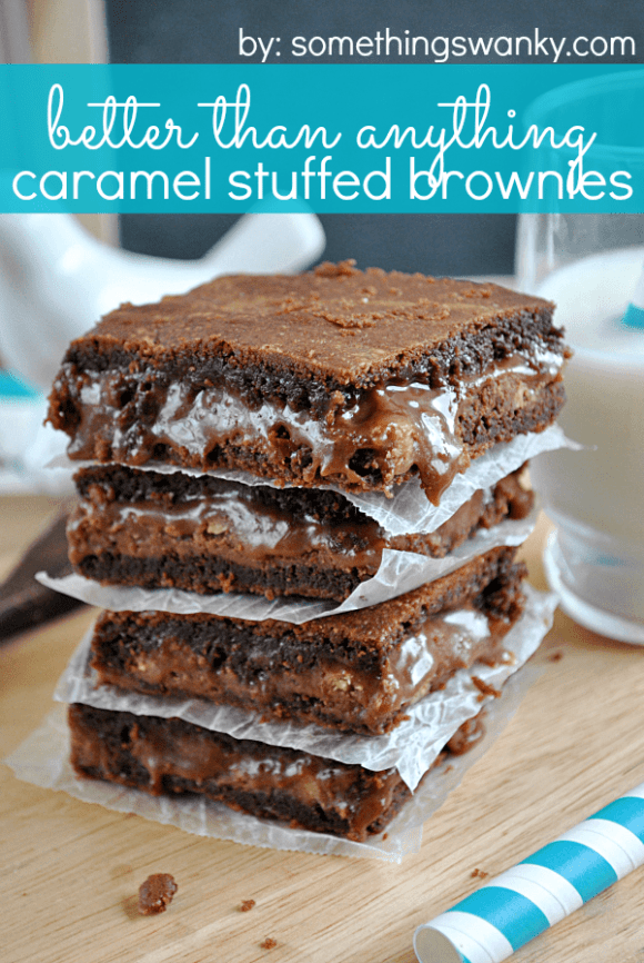 Better Than Anything #Caramel Stuffed #Brownies from www.somethingswanky.com These are ridiculously addicting!!!
