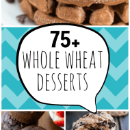75+ Whole Wheat Desserts | www.somethingswanky.com