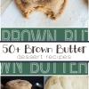 50+ Brown Butter Dessert Recipes