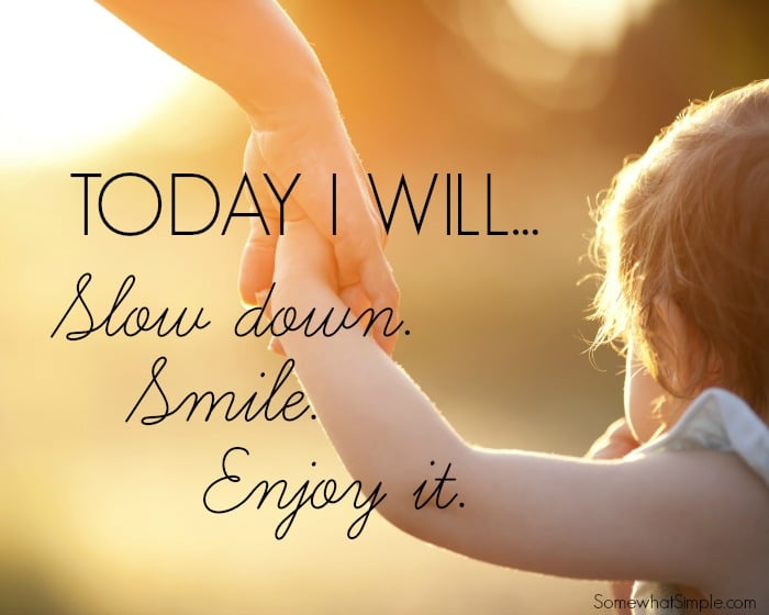 slow down_smile_enjoy it