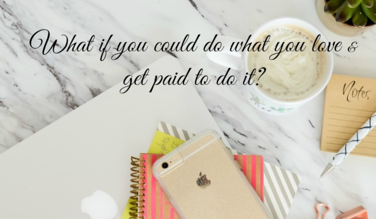 do what you love get paid
