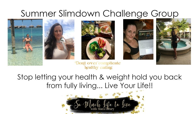 summer slimdown challenge group support weightloss live your life