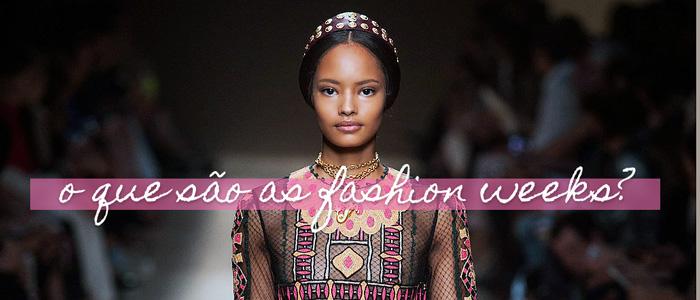 o-que-sao-fashion-weeks