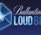 Todos los detalles del Loud Blue de Ballantine's de este sábado