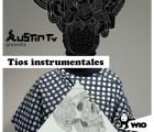 Austin Tv presenta Tíos instrumentales