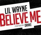 """Escucha """"Believe Me"""", nueva canción de Lil Wayne"""