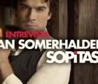 """Ian Somerhalder, de """"The Vampire Diaries"""", en entrevista para Sopitas.com"""