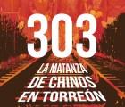 303 La matanza de Chinos en Torreón