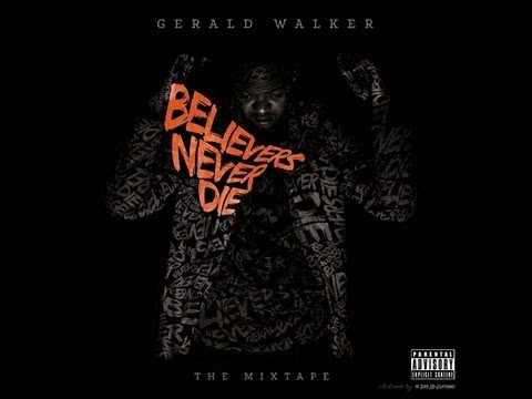 Gerald Walker – Believers Never Die Mixtape FREE MP3 DOWNLOAD