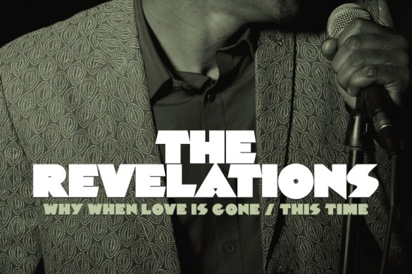 The Revelations - Why When the Love Is Gone/This Time