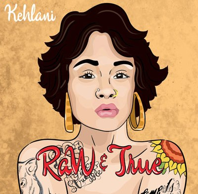 Kehlani - Raw and True