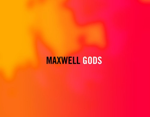 Maxwell Gods Single