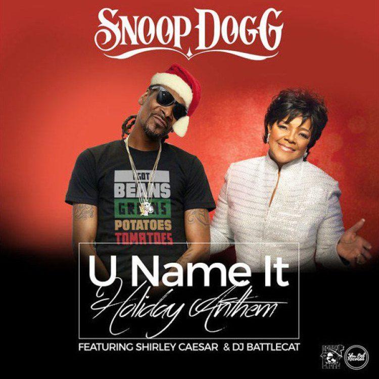 Snoop-Dogg-ft-Shirley-Caesar-DJ-Battlecat-U-Name-It-Holiday-Anthem