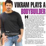 Vikram plays a Bodybuilder