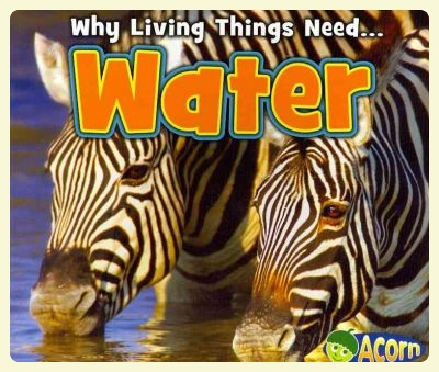 Why Living Things Need ... Water. Montessori-friendly books selection. Featured by Special Learning House. www.speciallearninghouse.com..jpg