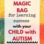 YOUR MAGIC BAG : select the right materials for your special needs child and increase motivation and learning