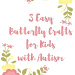 3 Easy butterfly crafts for kids with autism