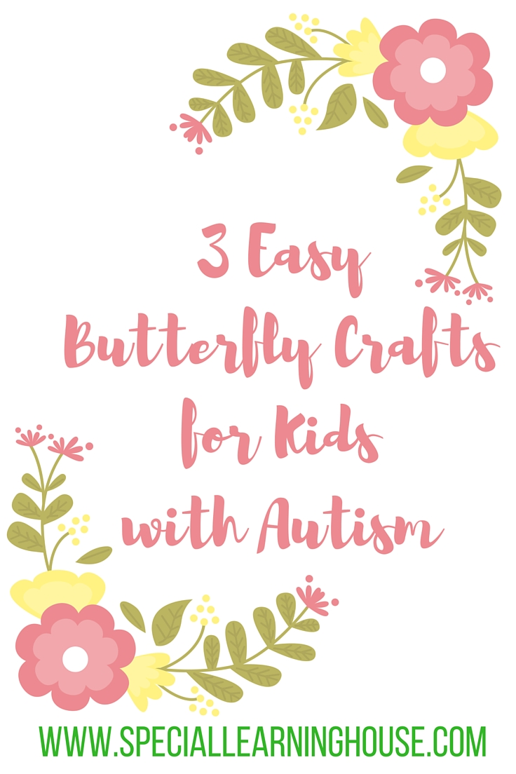 Easy butterfly crafts for kids with autism