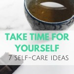 Take time for yourself – 7 self-care ideas