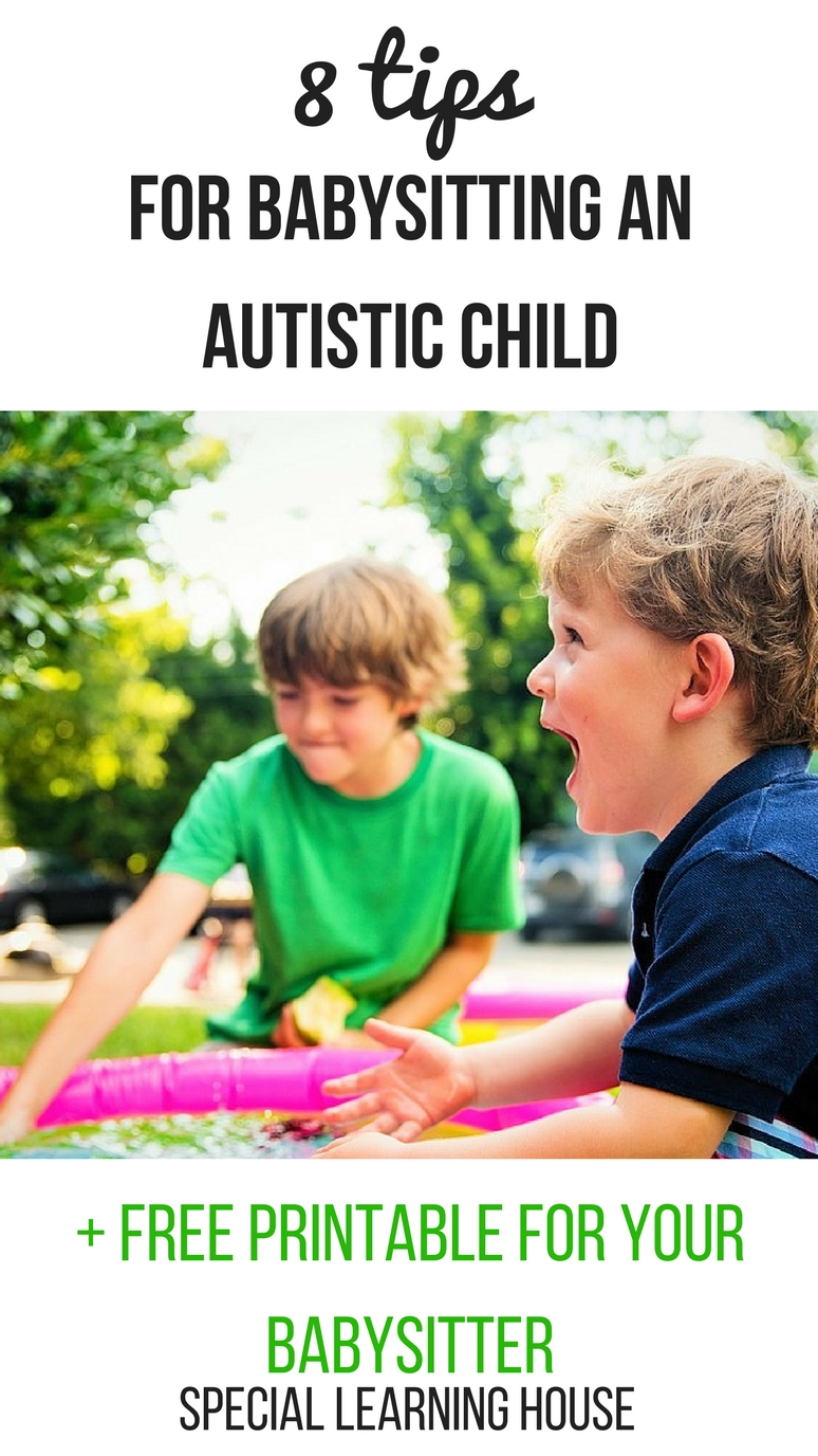 8 Tips for Babysitting an Autistic Child (+ Free Printable for YOUR Babysitter). | speciallearninghouse.com